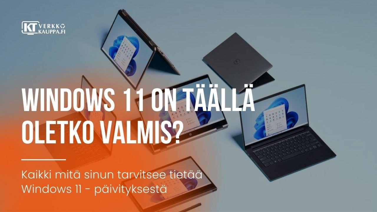 Windows 11 ja kaikki mitä pitäisi tietää